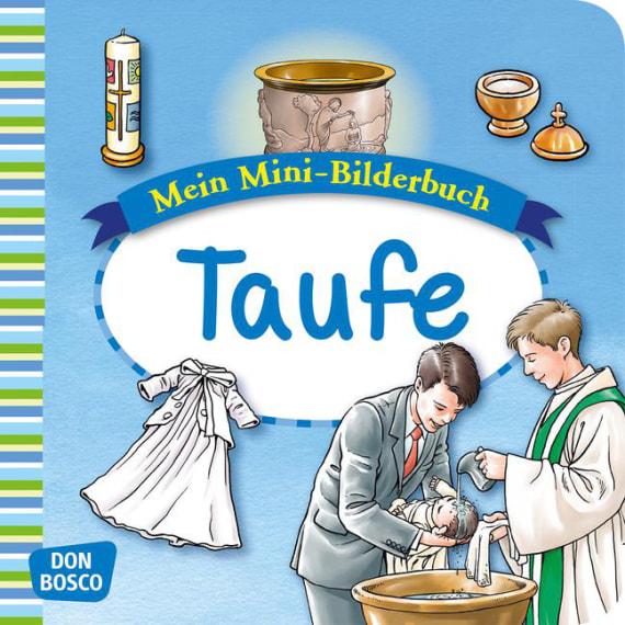 Taufe Mini Bilderbuch Mein Mini Bilderbuch Zur Glaubenswelt Offizieller Shop Des Don Bosco Verlags