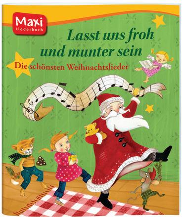 Lasst uns froh und munter sein - Die schönsten Weihnachtslieder, 9783770774975