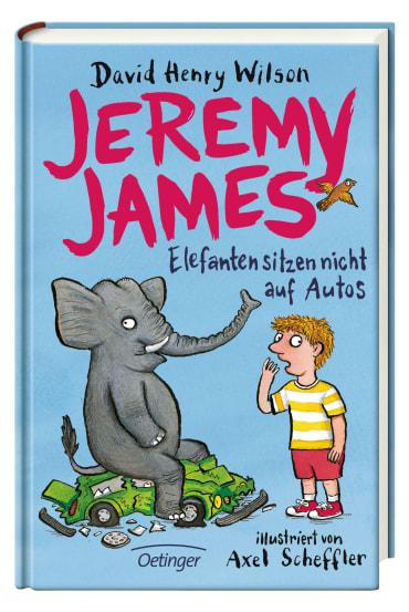 Jeremy James oder Elefanten sitzen nicht auf Autos, 9783789107795