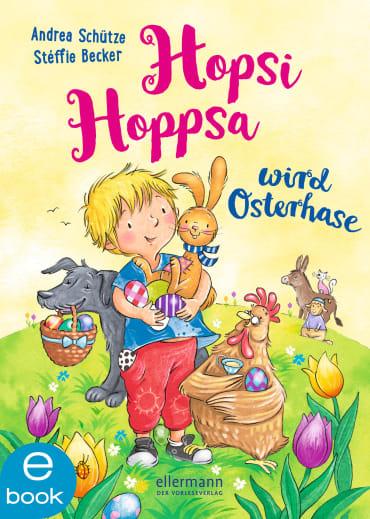 Hopsi Hoppsa wird Osterhase, 9783862730315