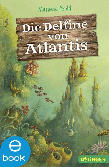 Die Delfine von Atlantis, 9783864180644