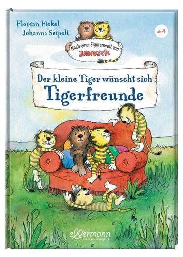 Der kleine Tiger wünscht sich Tigerfreunde, 9783770700912