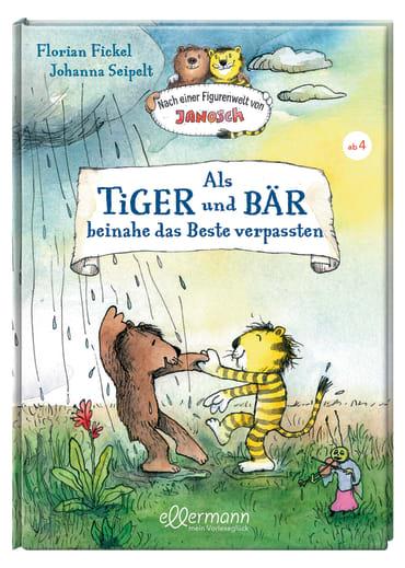 Als Tiger und Bär beinahe das Beste verpassten, 9783770700929