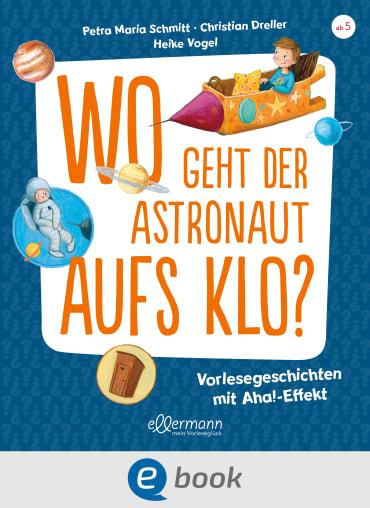 Wo geht der Astronaut aufs Klo?, 9783862730384