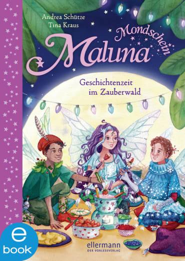Maluna Mondschein - Geschichtenzeit im Zauberwald, 9783862730391