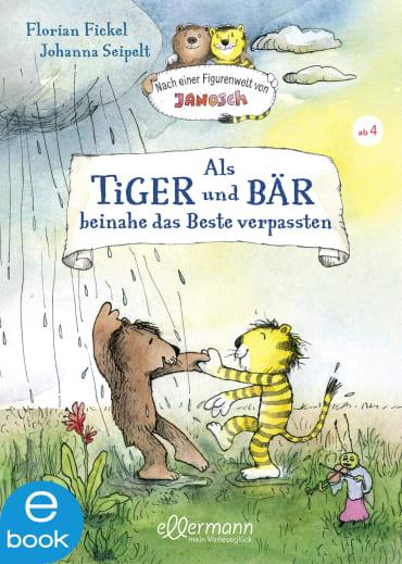 Als Tiger und Bär beinahe das Beste verpassten, 9783862730407