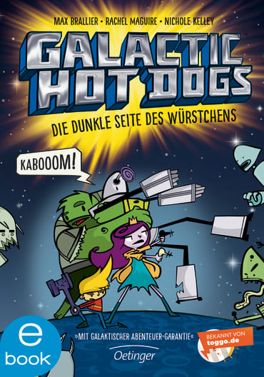 Galactic Hot Dogs. Die dunkle Seite des Würstchens, 9783960520535