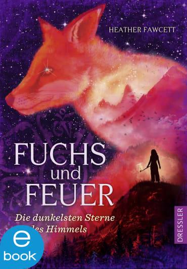 Fuchs und Feuer. Die dunkelsten Sterne des Himmels, 9783862720736