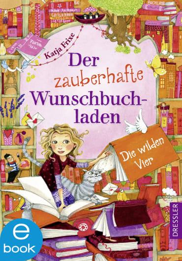Der zauberhafte Wunschbuchladen. Die wilden Vier, 9783862720743