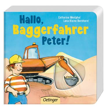 Hallo Baggerfahrer Peter! ab 18 Monaten 7 Seiten Pappbilderbuch