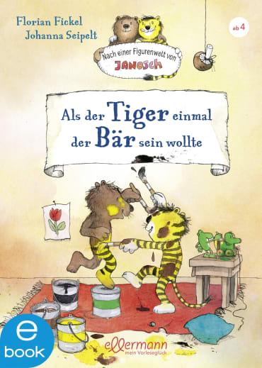 Als der Tiger einmal der Bär sein wollte, 9783862730513