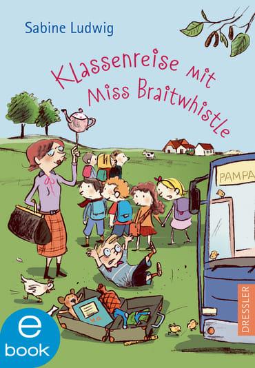 Klassenreise mit Miss Braitwhistle, 9783862720972