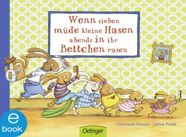 Wenn sieben müde kleine Hasen abends in ihr Bettchen rasen, 9783960521075