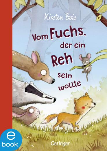 Vom Fuchs, der ein Reh sein wollte, 9783960520948