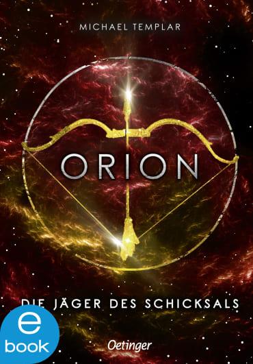 Die Sternen-Saga. Orion, 9783960521006