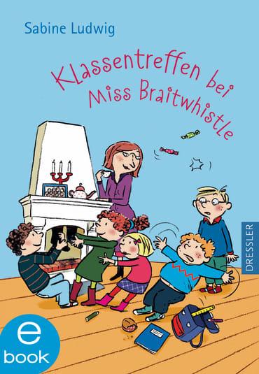 Klassentreffen bei Miss Braitwhistle, 9783862724772