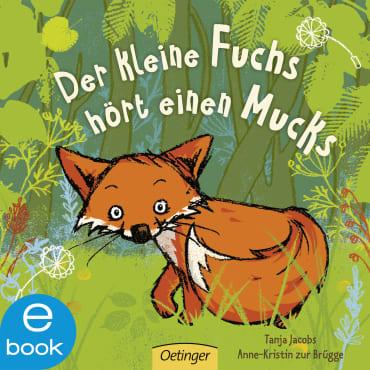 Der kleine Fuchs hört einen Mucks, 9783862748969