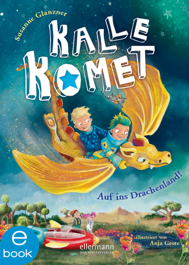 Kalle Komet. Auf ins Drachenland!, 9783862730292