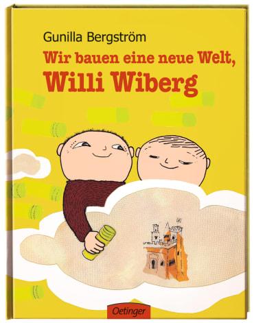 Wir bauen eine neue Welt, Willi Wiberg, 9783789177583