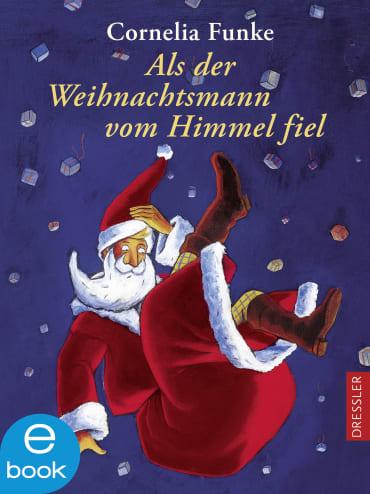 Als der Weihnachtsmann vom Himmel fiel, 9783862722754