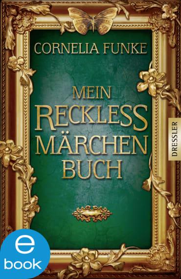 Mein Reckless Märchenbuch, 9783862722990