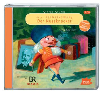 Starke Stücke. Peter Tschaikowsky: Der Nussknacker, 9783893533350
