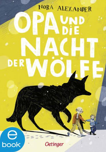 Opa und die Nacht der Wölfe, 9783960521495