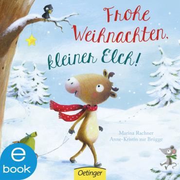 Frohe Weihnachten, kleiner Elch!, 9783862749027