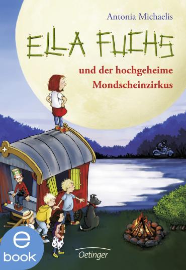 Ella Fuchs und der hochgeheime Mondscheinzirkus, 9783862748143