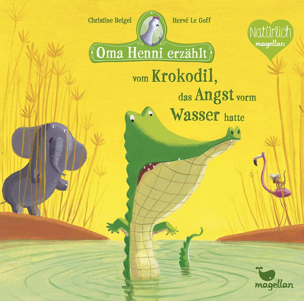 Oma Henni erzählt vom Krokodil, das Angst vorm Wasser hatte