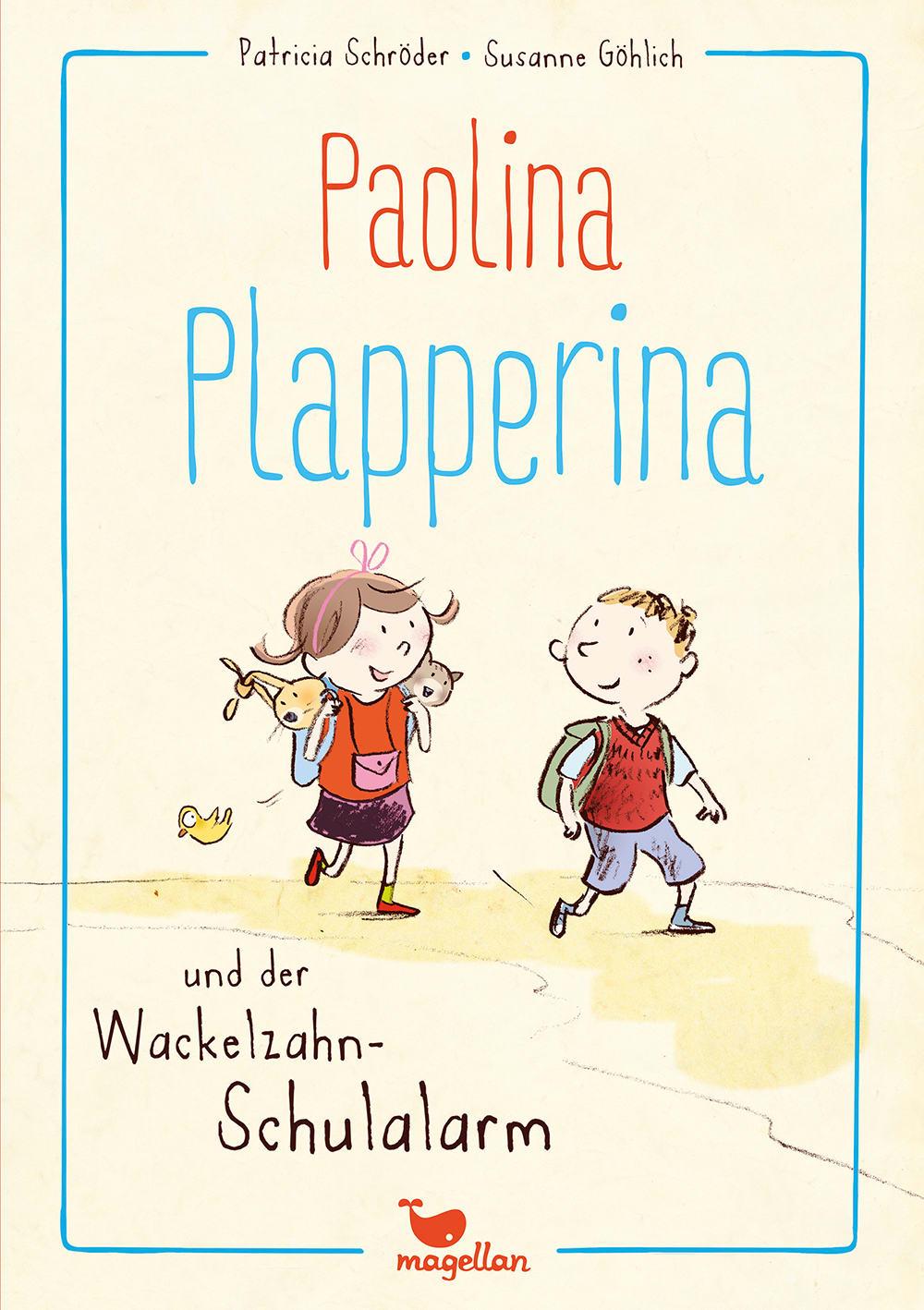 Paolina Plapperina und der Wackelzahn-Schulalarm