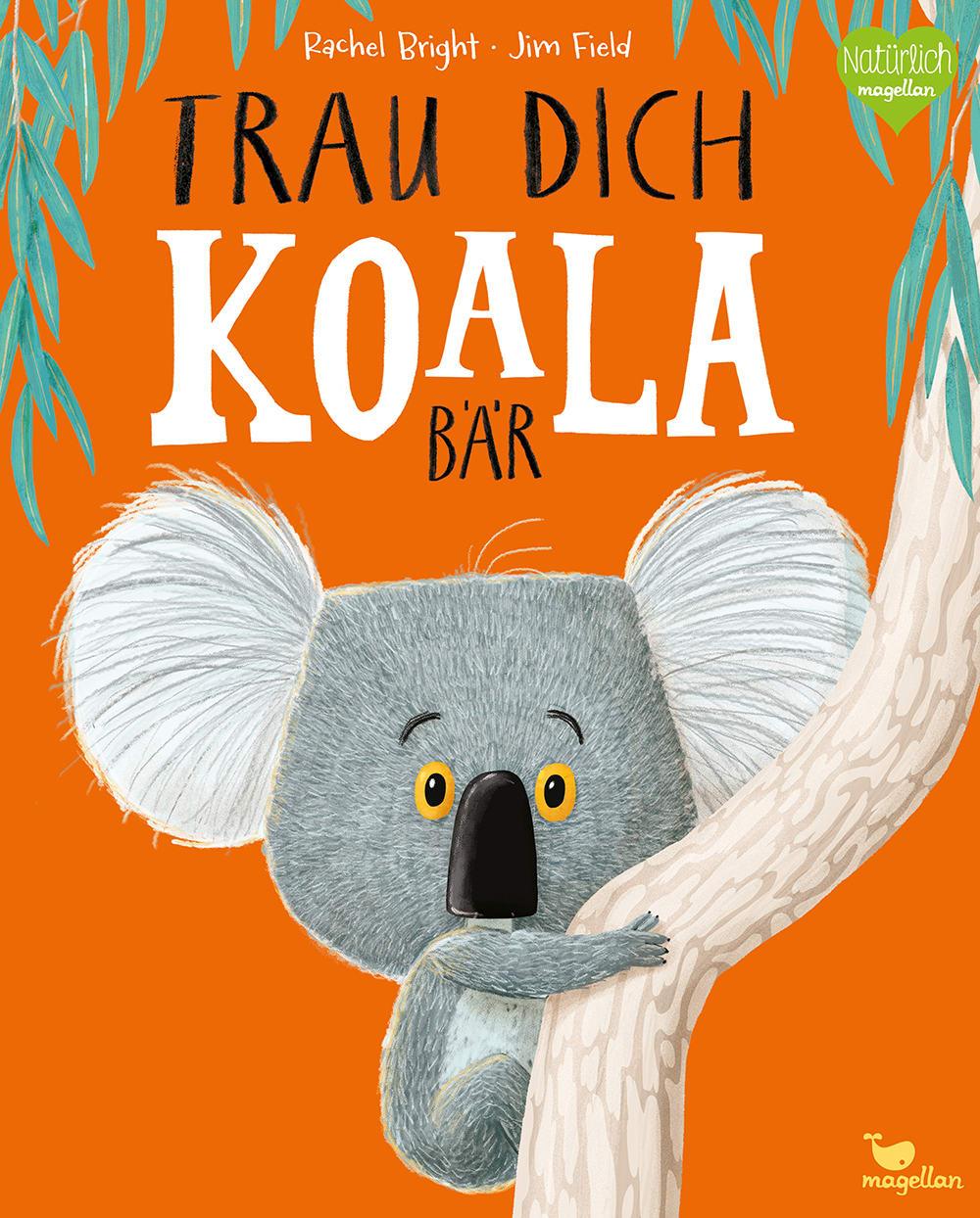 """""""Trau dich, Koalabär"""""""