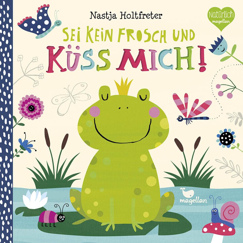 Cover Sei kein Frosch und küss mich Mitmachen Pappbilderbuch von Nastja Holtfreter