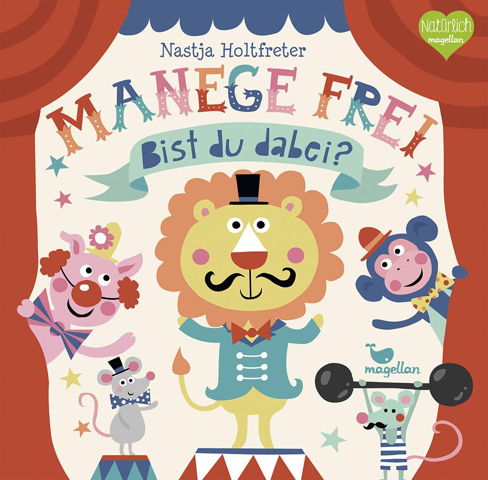 Cover Manege frei Bist du dabei Mitmachen Pappbilderbuch von Nastja Holtfreter