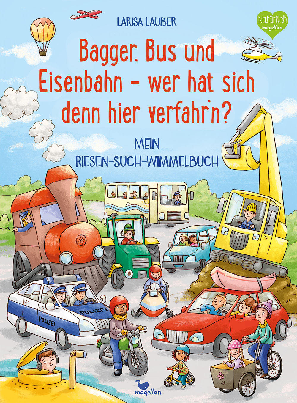 Cover Bagger, Bus und Eisenbahn Wer hat sich denn hier verfahr'n Riesensuchwimmelbuch Pappbilderbuch von Larisa Lauber