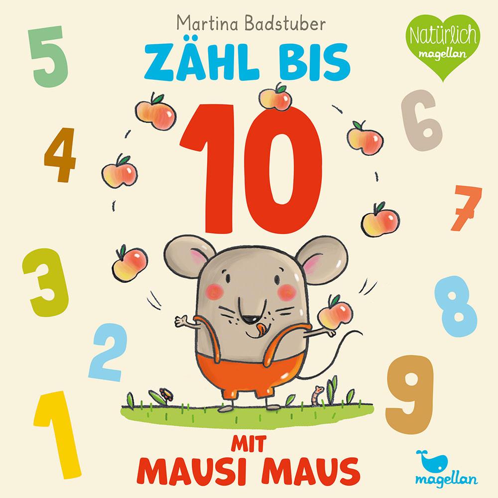 Cover Zähl bis zehn mit Mausi Maus Papbilderbuch von Martina Badstuber