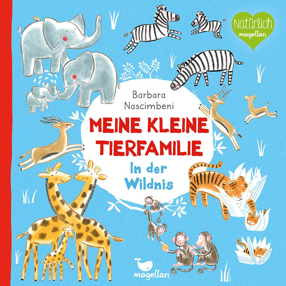 Cover Meine kleine Tierfamilie In der Wildnis Sachwissen Pappbilderbuch von Barbara Nascimbeni