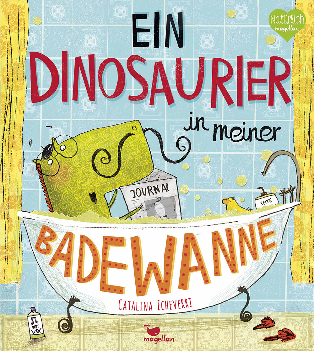 Cover Ein Dinosaurier in meiner Badewanne Bilderbuch von Catalina Echeverri