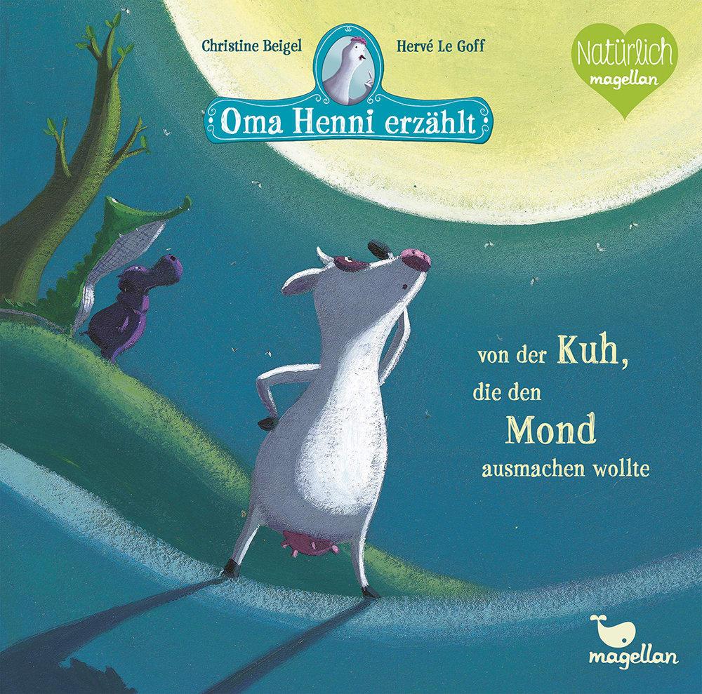 Cover Oma Henni erzählt von der Kuh, die den Mond ausmachen wollte Gutenachtgeschichte Bilderbuch von Christine Beigel und Hervé Le Goff