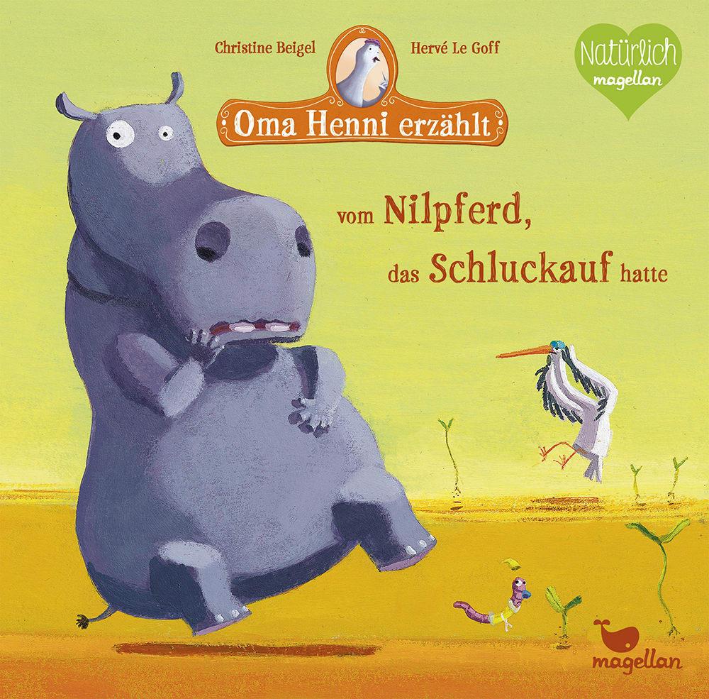 Cover Oma Henni erzählt vom Nilpferd, das Schluckauf hatte Bilderbuch von Christine Beigel und Hervé Le Goff