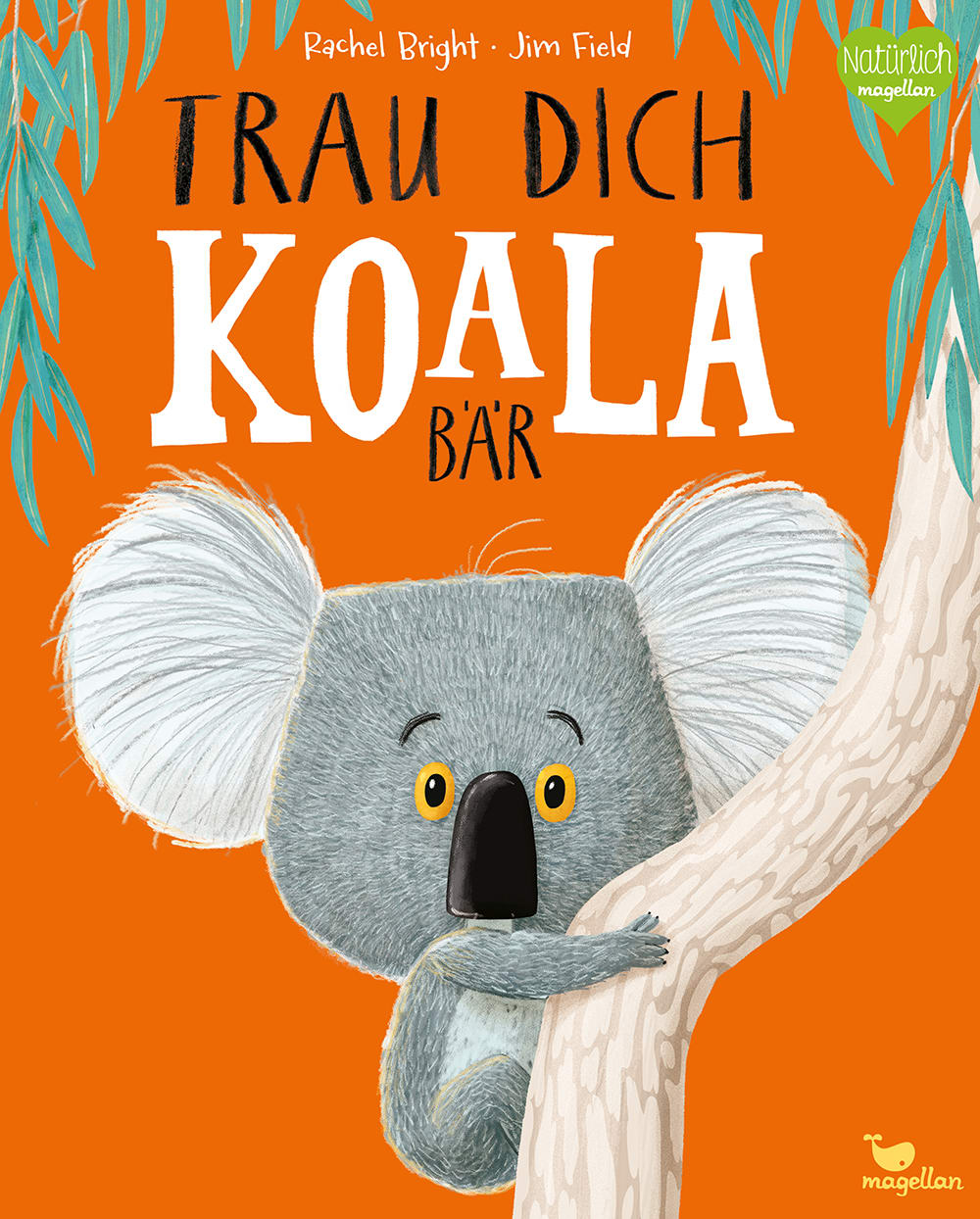 Cover Trau dich, Koalabär Bilderbuch von Rachel Bright und Jim Field