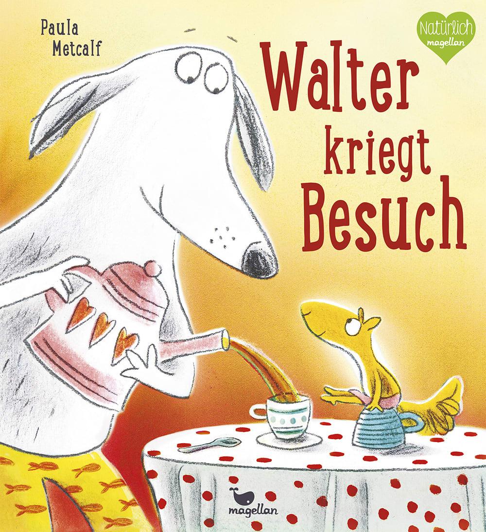 Cover Walter kriegt Besuch Bilderbuch von Paula Metcalf