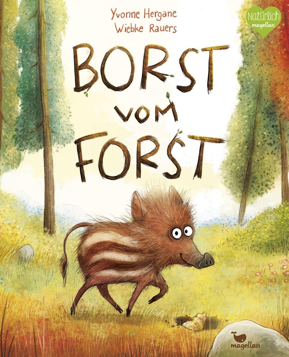 Cover Borst vom Horst Band1 Bilderbuch von Yvonne Hergane und Wiebke Rauers