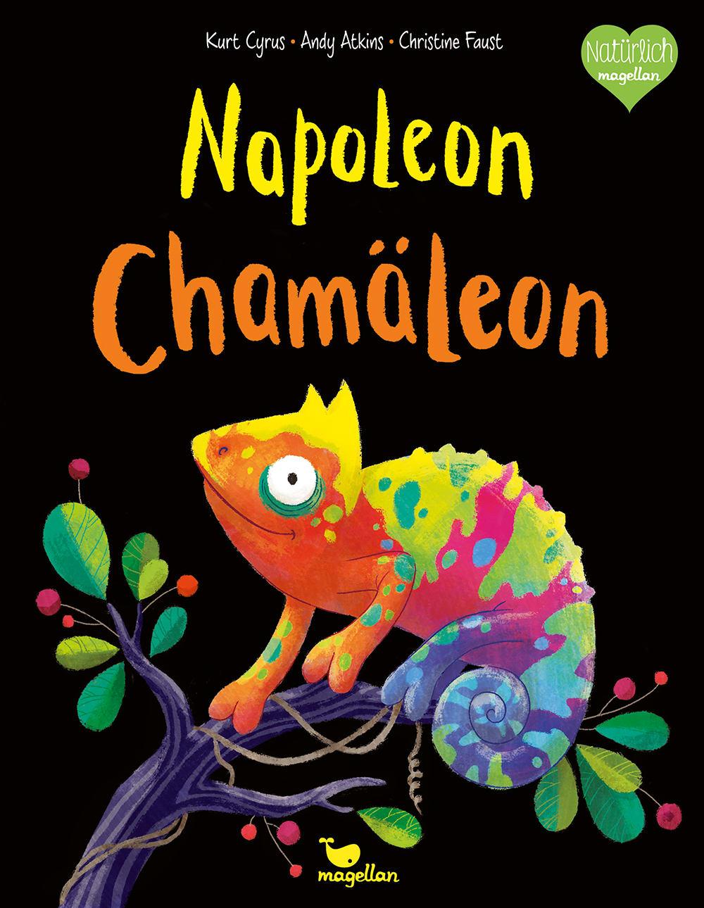 Cover Napoleon Chamäleon Bilderbuch von Kurt Cyrus, Andy Atkins und Christine Faust