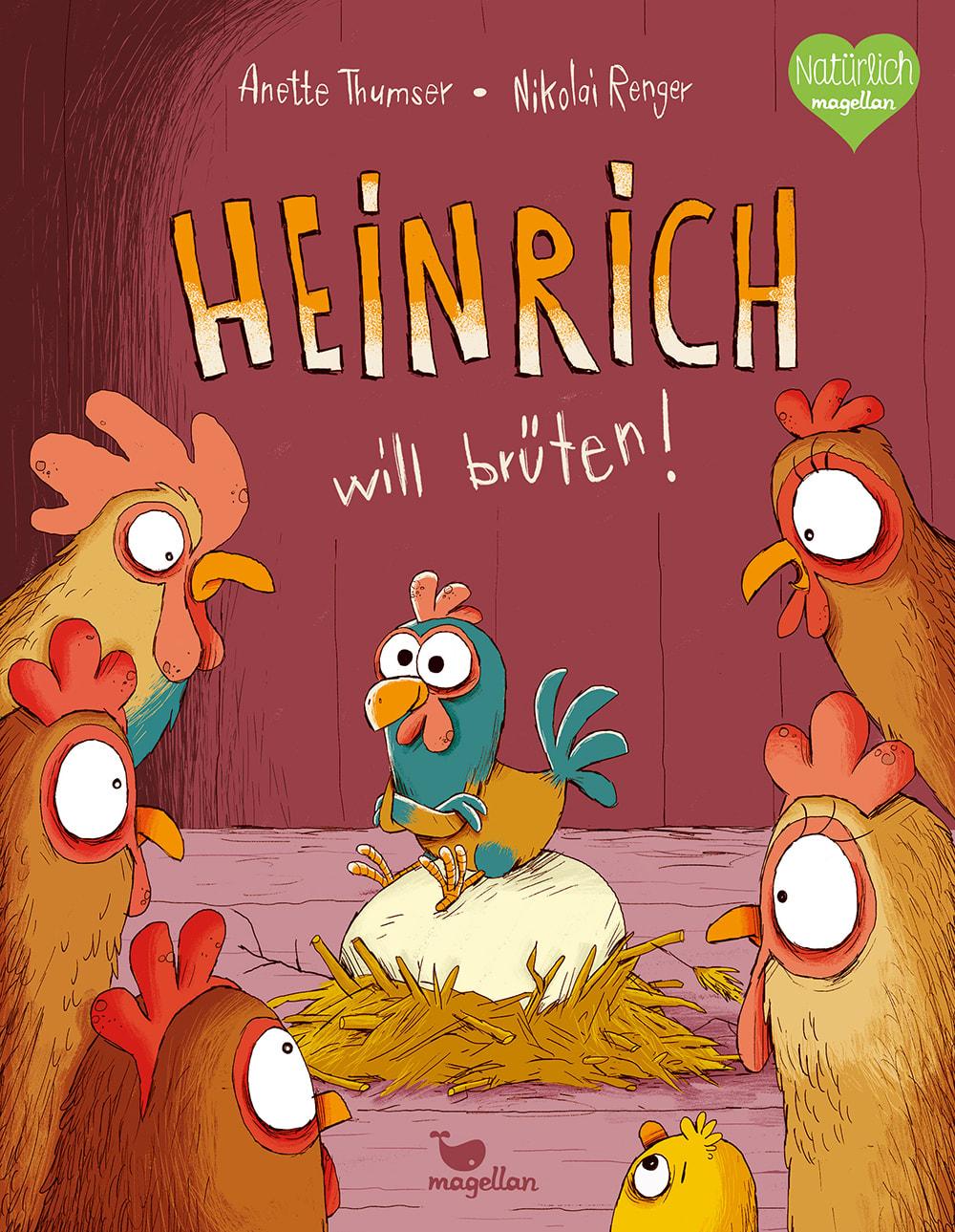 Cover Heinrich will brüten Bilderbuch von Anette Thumser und Nikolai Renger