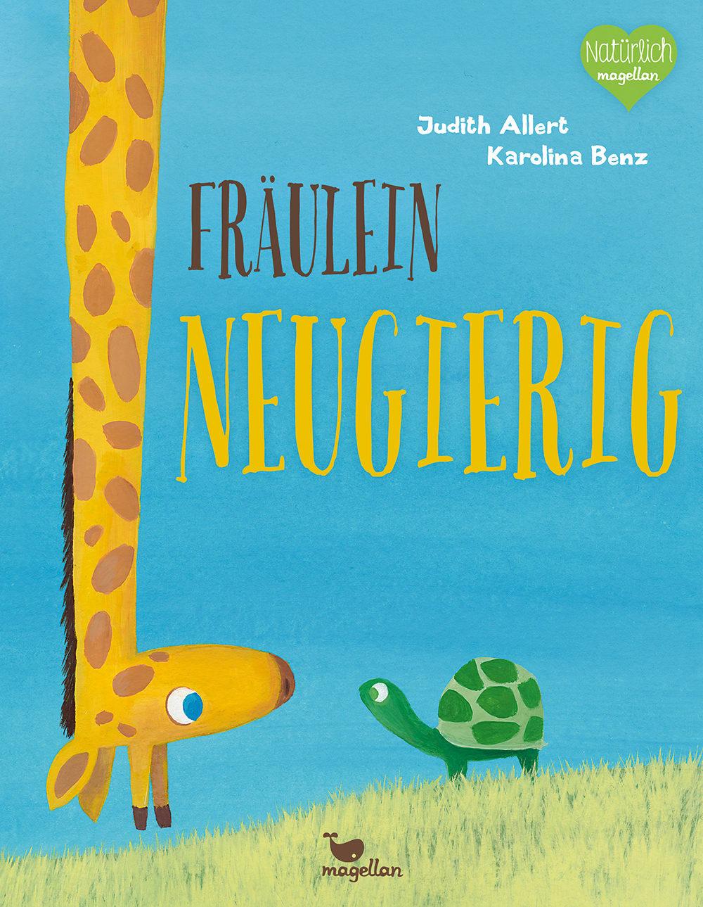 Cover Fräulein Neugierig Bilderbuch von Judith Allert und Karolina Benz