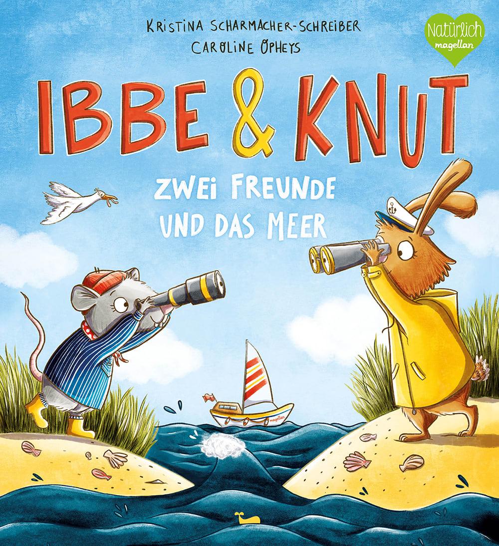 Cover Ibbe und Knut Zwei Freunde und das Meer Bilderbuch von Kristina Scharmacher-Schreiber und Caroline Opheys