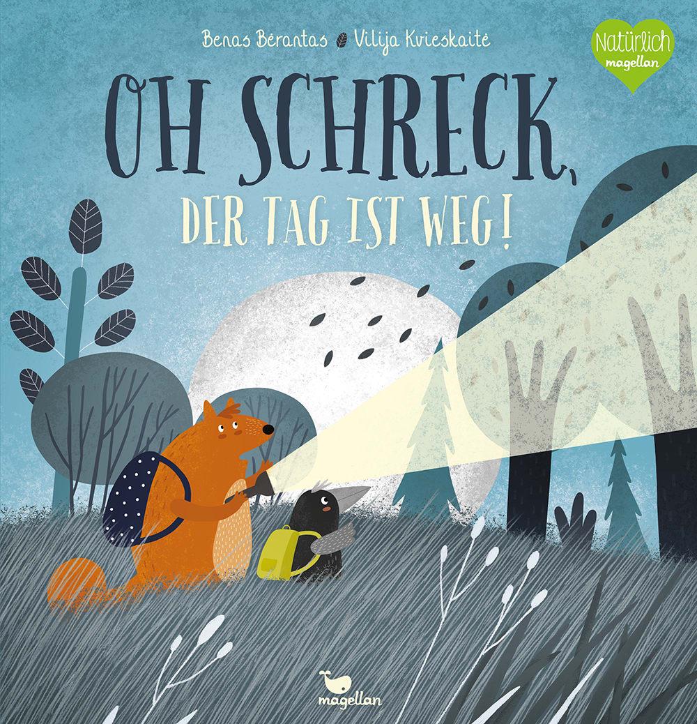 Cover Oh Schreck, der Tag ist weg Band2 Bilderbuch von Benas Bérantas und Vilija Kvieskaité