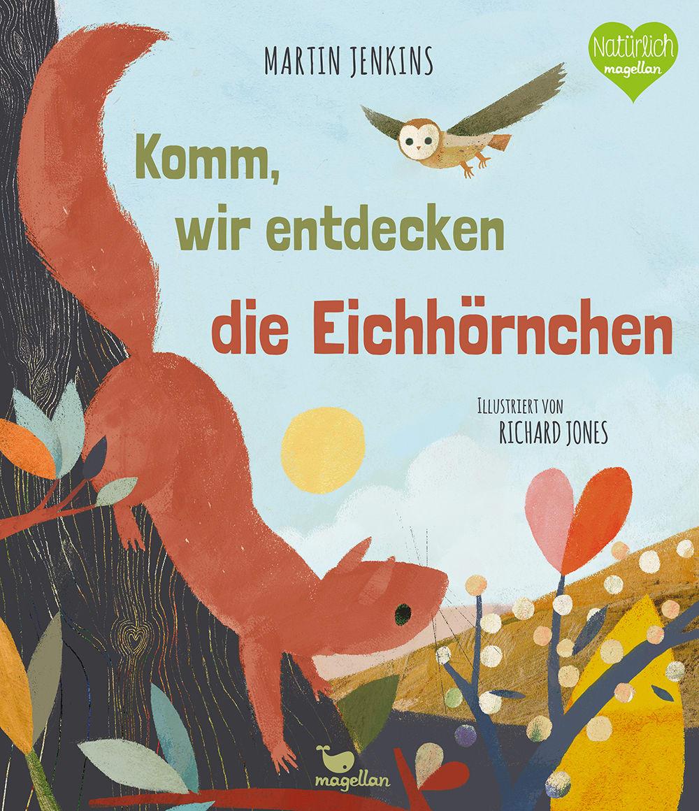 Cover Komm, wir entdecken die Eichhörnchen Band1 Sachbilderbuch von Martin Jenkins und Richard Jones