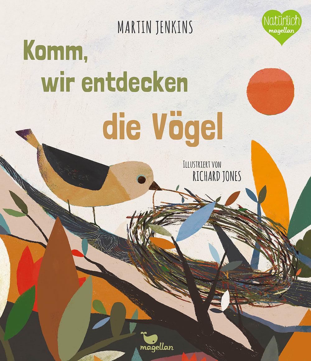 Cover Komm, wir entdecken die Vögel Band2 Sachbilderbuch von Martin Jenkins und Richard Jones